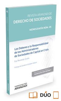 Deberes Y La Responsabilidad De Los Administradores De Sociedades De Capital En Crisis, Los (duo) - Eva Recaman Graña