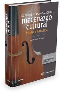Fiscalidad Y Financiacion Del Mecenazgo Cultural (duo) - Teoria Y Practica - Alberto Muñoz Villareal