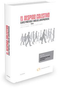 Despido Colectivo, El ( Duo) - Claves Practicas Y Analisis Jurisprudencial - Carlos Cid Babarro / Teresa Cervera Soto
