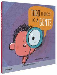 Todo Lo Que Se De La Gente - Jaume Copons / Guridi (il. )