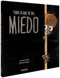 Todo Lo Que Se Del Miedo - Jaume Copons / Pep Montserrat (il. )