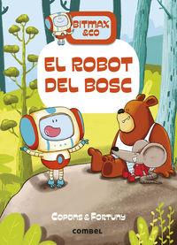 bitmax & co - el robot del bosc - Jaume Copons Ramon / Liliana Fortuny (il. )