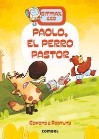 bitmax & co - paolo, el perro pastor - Jaume Copons / Liliana Fortuny (il. )