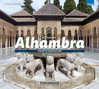 Alhambra De Granada - El Arte De La Arquitectura - Ingles - Carlos Alberto Giordano / Lionel Nicolas Palmisano