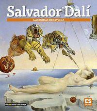 Salvador Dali - Las Obras De Su Vida - Carlos Alberto Giordano / Lionel Nicolas Palmisano