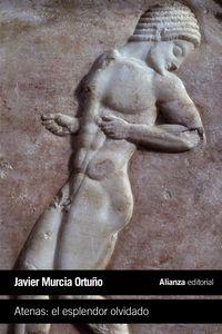 Atenas - El Esplendor Olvidado - Javier Murcia Ortuño