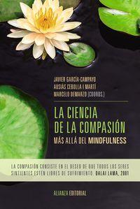 Ciencia De La Compasion, La - Mas Alla Del Mindfulness - Javier Garcia-Campayo / Ausias Cebolla / Marcelo M. P. Demarzo