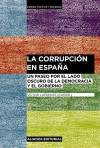 Corrupcion En España, La - Un Paseo Por El Lado Oscuro De La Democracia Y El Gobierno - Victor Lapuente