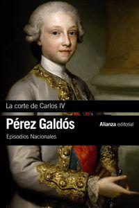 La corte de carlos iv - Benito Perez Galdos