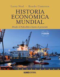 (5 Ed) Historia Economica Mundial - Desde El Paleolitico Hasta El Presente - Rondo Cameron / Larry Neal