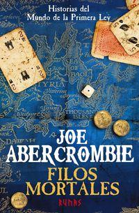 Filos Mortales - Historias Del Mundo De La Primera Ley - Joe Abercrombie