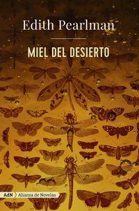 Miel Del Desierto - Edith Pearlman