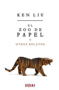 El zoo de papel y otros relatos - Ken Liu