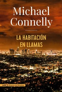 La habitacion en llamas - Michael Connelly