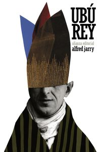 Ubu Rey - Alfred Jarry