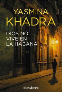 Dios No Vive En La Habana - Yasmina Khadra