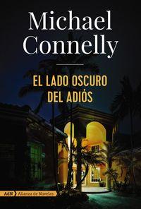 El lado oscuro del adios - Michael Connelly