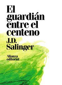 El guardian entre el centeno - J. D. Salinger