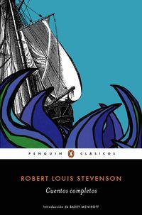 Cuentos Completos (robert L. Stevenson) - Robert Louis Stevenson