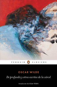 De Profundis Y Otros Escritos De La Carcel - Oscar Wilde