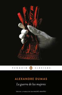 La guerra de las mujeres - Alexandre Dumas
