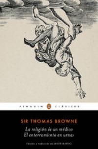 La Religión De Un Médico | El Enterramiento En Urnas - Sir Thomas Browne