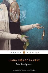 Ecos De Mi Pluma - Sor Juana Ines De La Cruz
