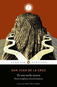 En Una Noche Oscura - Poesia Completa Y Seleccion De Prosa - San Juan De La Cruz