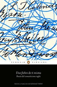 Fiebre De Ti Mismo, Una - Poesia Del Romanticismo Ingles - Aa. Vv.
