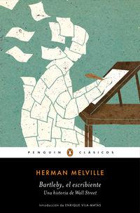 Bartleby, El Escribiente - Una Historia De Wall Street - Herman Melville
