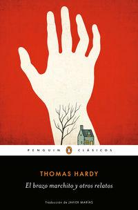 El brazo marchito y otros relatos - Thomas Hardy