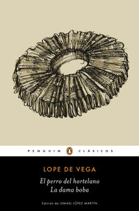 El perro del hortelano - la dama boba - Felix Lope De Vega Y Carpio