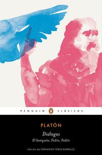 Dialogos - Fedon, Fedro, Banquete - Platon,