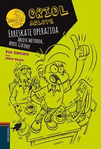 Erreskate Operazioa - Arlote Metodoa, Heroia Izateko - Eva Santana / Jaume Bosch (il. )