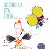 Gozogilea Eta Eulia - Elisa Ramon / Teresa Marti (il. )