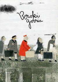Beroki Gorria (2016ko Peru Abarka Saria) - Patxi Zubizarreta / Yolanda Mosquera (il. )