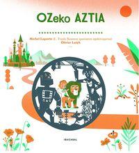 Ozeko Aztia - Michel Laporte / Olivier Latyk (il. )