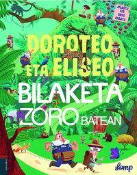 Doroteo Eta Eliseo Bilaketa Zoro Batean - Lomp