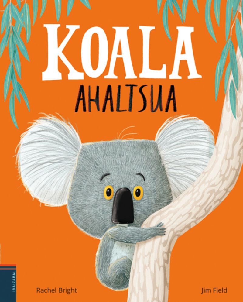 Koala Ahaltsua - Rachel Bright / Jim Field (il. )