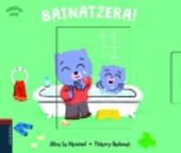 Bainatzera! - Alice Le Henand / Thierry Bedouet (il. )