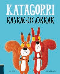 Katagorri Kaskagogorrak - Rachel Bright / Jim Field (il. )