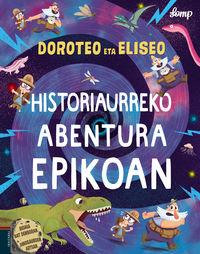Doroteo Eta Eliseo Historiaurreko Abentura Epikoan - Lomp