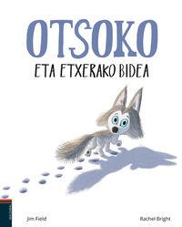 Otsoko Eta Etxerako Bidea - Rachel Bright / Jim Filed (il. )