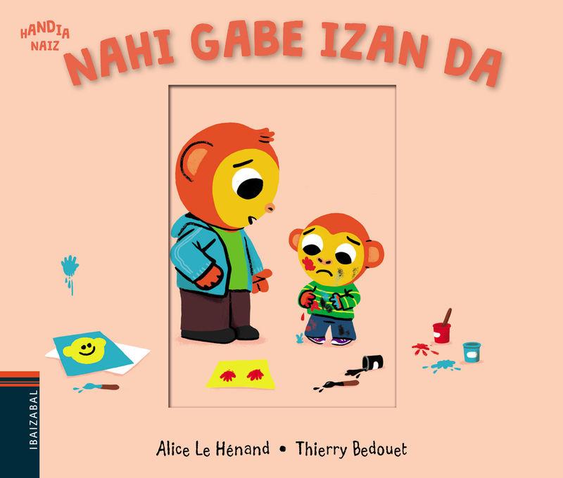 Nahi Gabe Izan Da - Alice Le Henand / Thierry Bedouet (il. )