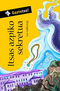 itsas azpiko sekretua - Lur Gallastegi / Iosu Mitxelena (il. )