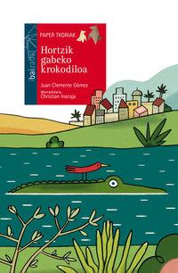 hortzik gabeko krokodiloa - Juan Clemente / Christian Inaranja (il. )