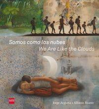 SOMOS COMO LAS NUBES = WE ARE LIKE THE CLOUDS