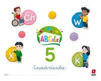 5 AÑOS - LECTOESCRITURA 5 ABCOLE (CUADRICULA)