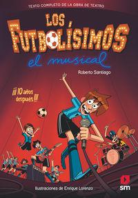 Futbolisimos, Los 15 - El Musical (formato Teatro) - Roberto Santiago