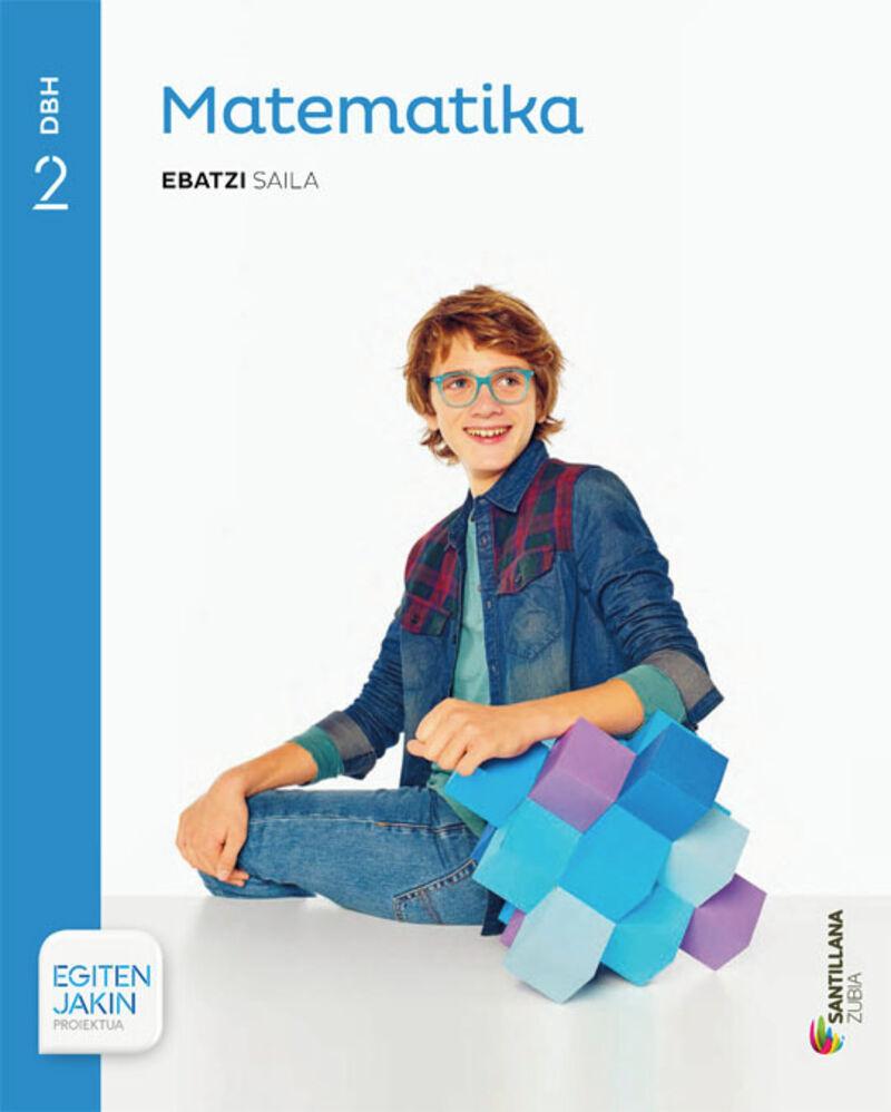 Dbh 2 - Matematika - Ebatzi - Egiten Jakin (pv) - Batzuk